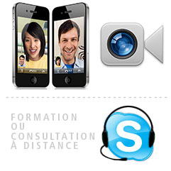 Consultation et Formation via Face Time ou Skype